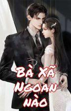 Bà Xã ! Ngoan Nào (P1) by MDuyn8327