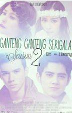 ganteng ganteng serigala season 2 by Hannywijaya74