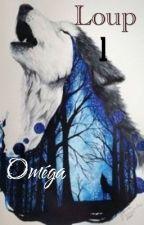 Loup 1 : Oméga --En Réécriture-- by Cc-kaw