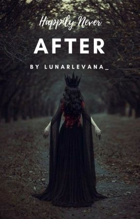 Happily Never After by lunarlevana_