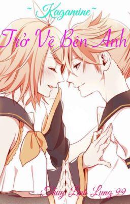 ( Fanfic Rin Len) Trở Về Bên Anh!