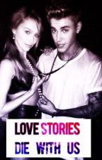 Justin Bieber fanfic- love stories die with us by jerryxjournals