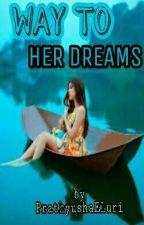 WAY TO HER DREAMS (os) by PrathyushaEluri