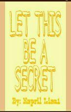 Let This Be A Secret by NaprilLian1