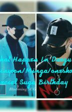what Happen In Daegu?||MINYOON||special one shoot for Suga birthday by AfrilMoon