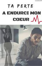 Ta perte A endurcis mon coeur.  by OmbreDuMystere