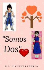 """""""Somos dos"""" by PrincesaLirio"""