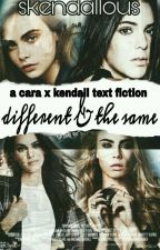 Different and the Same ➸ [CaKe Text Fic] by skendallous