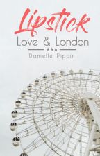 Lipstick, Love, & London | ✔ by lesvoyageurs