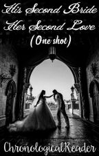 "One Shot For ""His Second Bride, Her Second Love"" by ChronologicalReader"