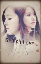 Selfish Love by RoyalPrincessJessica