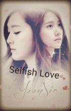 Selfish Love by RoyalPrincessJessica