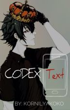 CODEX Text || Yandere [Male] X Reader/Oc || by KornilyaKoko