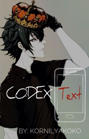 CODEX Text || Yandere [Boy] X Reader/Oc || by KornilyaKoko