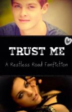 Trust me [A Restless Road fanfic] by TriniMcLean