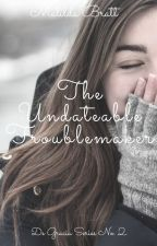 The Undateable Troublemaker (COMPLETE) by MatildaBratt