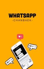 WhatsApp; CHANBAEK by yeolgasme