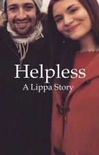 Helpless (UNDER MAJOR EDITING)  by rinymichelle321