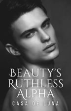 Beauty And The Alpha (Alphas Of Remorse Book 2) by Celestine_Lemoir
