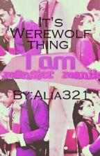 It's Werewolf Thing  by Alia321