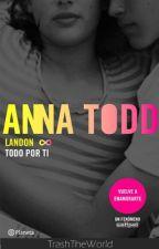 Frases de Landon: Todo Por Ti by TrashTheWorld