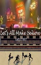Let's All Make Believe - Oasis by Katy15307