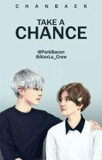 Take a Chance   Chanbaek [tłumaczenie] by AlexLu_Crew