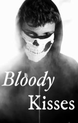 Bloody kisses {S.M} by RababAhmedd