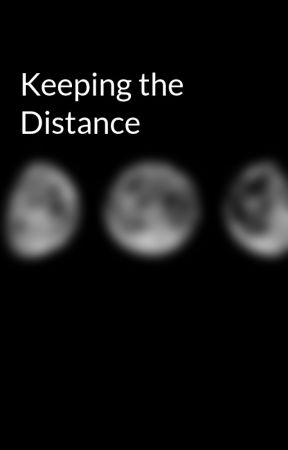 Keeping the Distance by MadalineOrr0