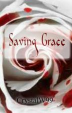 Saving Grace (Available in paperback and eBook-SAMPLE) by CrystalW99