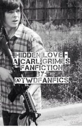 Hidden Love - Carl Grimes FanFiction by thought_square