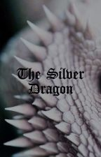 The Silver Dragon|Khal Drogo #Wattys2017 by hshort94