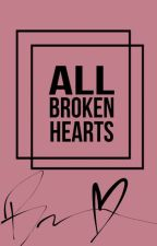 all broken hearts by eat_Bonnie
