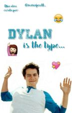Dylan O'brien is the type by officialmariajosett
