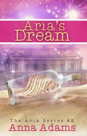 Aria's Dream (the Aria series, #2) by annadams