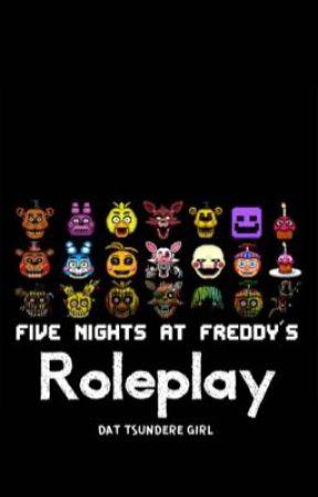 FNAF ROLEPLAY by Dattsunderegirl