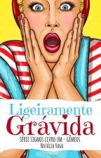 Série Signos - Livro um - Gêmeos - Ligeiramente grávida by natliavago