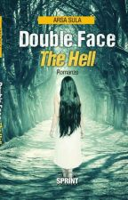 Double Face - The Hell (Versione Cartacea Ed Ebook) by HugMePlease_00