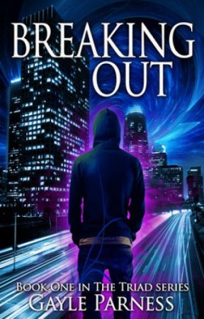 Breaking Out - Triad Series Book One by GayleParnessAuthor