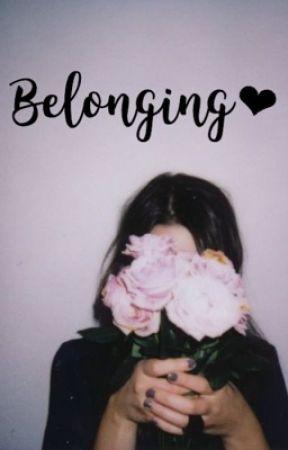 Belonging | Teen Fiction by chloevmendes