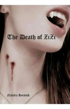 The Death Of ZiZi by NataliaHorvath