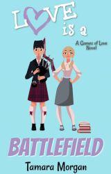 Love is a Battlefield by AuthorTamaraMorgan