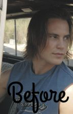 Before (Tim Riggins) •Complete• by xfanficlegendx