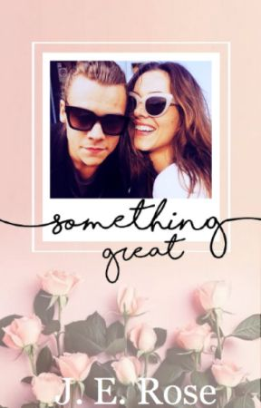 Something Great (H.S) by Jenemilyrose