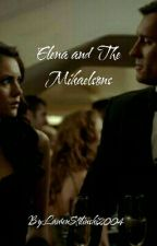 Elena and The Mikaelsons (On Hold for Now) by MrsStilinski2004
