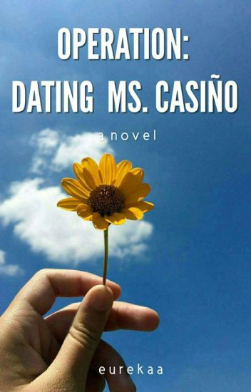 Operation: Dating Ms. Casiño (Finished)