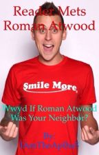 Reader meets Roman Atwood  by Volleyball_Is_Life56