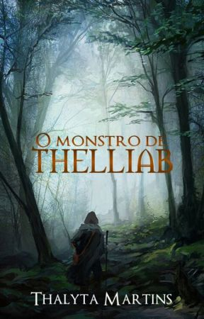 O Monstro de Thelliab [Conto] by thalytamartiins