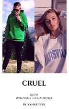 CRUEL #Reto by xxnastyxx
