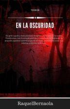 En la oscuridad by RaquelBernaola